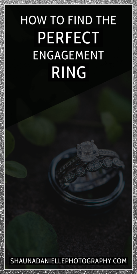 Tips on how to find the perfect engagement ring that DON'T have anything to do with cut, colour, clarity, OR carat! | Click to see the full blog post! http://www.shaunadaniellephotography.com